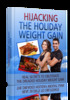 HiJacking The Holiday Weight Gain ebook,Audio,Graphics+MRR R